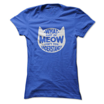 What-part-of-meow-dont-you-understand-RoyalBlue_w91_
