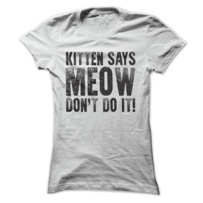 kitten-says-meow-dont-do-it-white_w91_